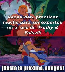 He-Man Recuerden practicar Truthy y falsy